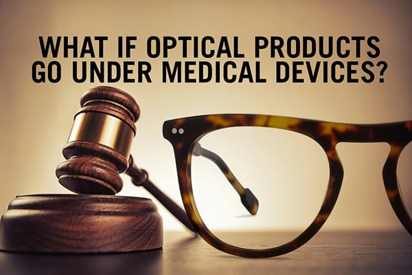 What If Optical Products Are Categorised As Medical Devices?
